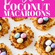 An ad for Easter Coconut Macaroons baked on a white cake plate topped with chocolate and candy eggs.