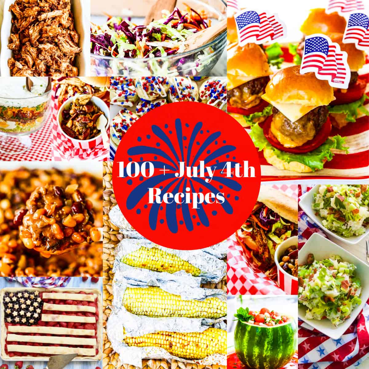 A collage of recipes to make for July 4th including baked beans, grilled corn, flag pie and more.