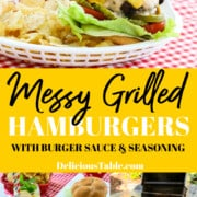 A graphic to make messy Grilled Hamburgers with burgers in plastic baskets and potato chips, and burger sauce.