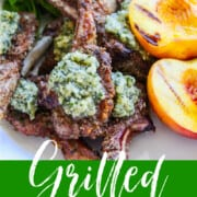 A graphic with Grilled Lamb Chops topped with mint pesto and peaches on the side of platter.